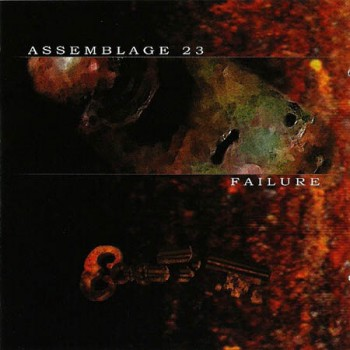 Assemblage 23 - Failure (2001)