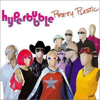 Hyperbubble - Pretty Plastic (2017)