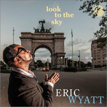 Eric Wyatt - Look To The Sky (2017)