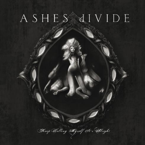 Ashes Divide - Keep Telling Myself It's Alright (2008)