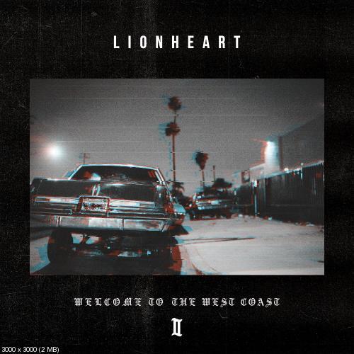Lionheart - Welcome To The West Coast II (2017)