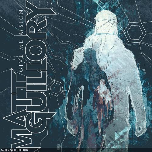 Matt Guillory - Give Me a Sign (Single) (2018)