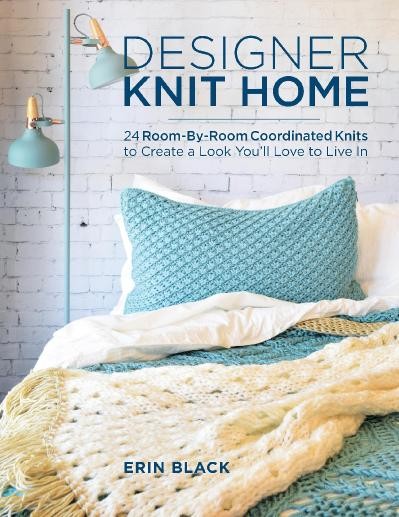 Designer Knit Home 24 Room-By-Room Coordinated Knits to Create a Look You