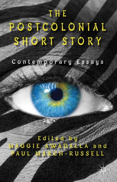 The Postcolonial Short Story Contemporary Essays