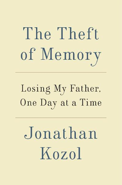 The theft of memory losing my father, one day at a time