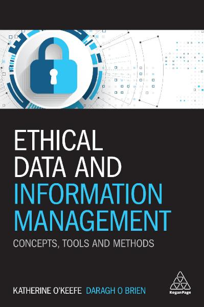 Ethical Data and Information Management Concepts, Tools and Methods