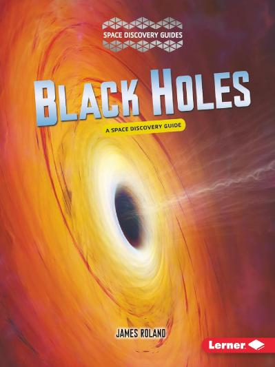 Black Holes A Space Discovery Guide