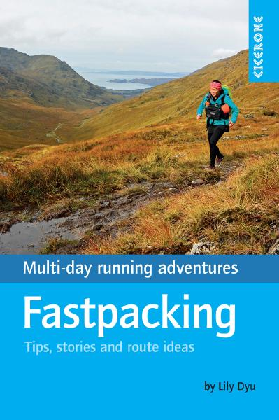 Fastpacking Multi-day running adventures tips, stories and route ideas