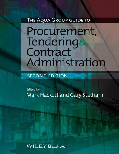 The Aqua Group Guide to Procurement, Tendering and Contract Administration, Second Edition