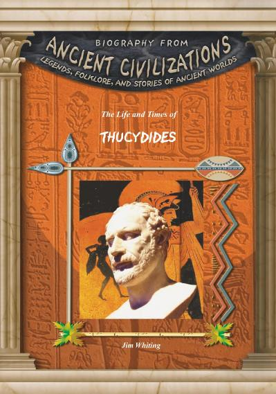 The Life and Times of Thucydides (Biography from Ancient Civilizations)