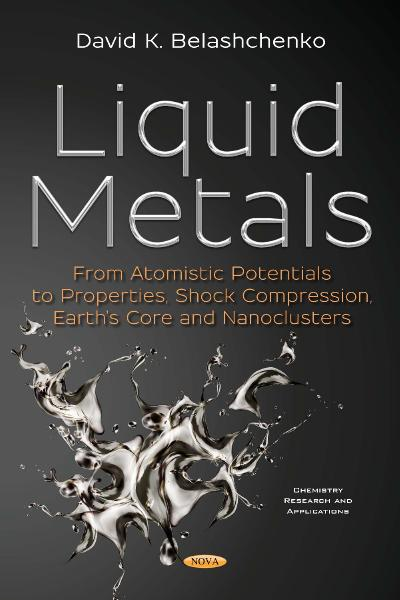 Liquid Metals From Atomistic Potentials to Properties, Shock Compression, Earth's Core and Nanocl...