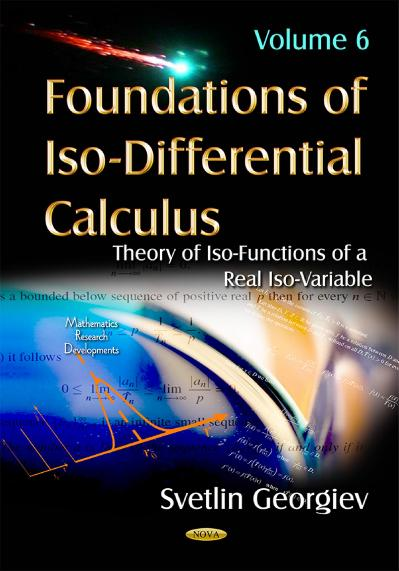 Foundations of Iso-Differential Calculus, Volume 6 Theory of Iso-Functions of a Real Iso-Variable