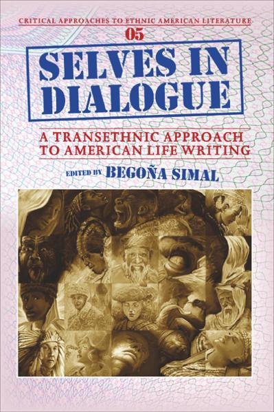Selves in dialogue a transethnic approach to American life writing