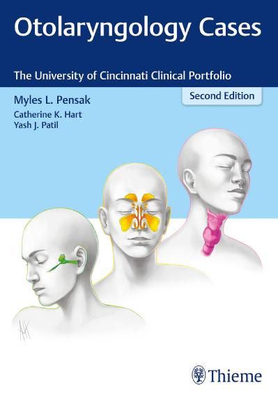 Otolaryngology Cases The University of Cincinnati Clinical Portfolio, Second Edition