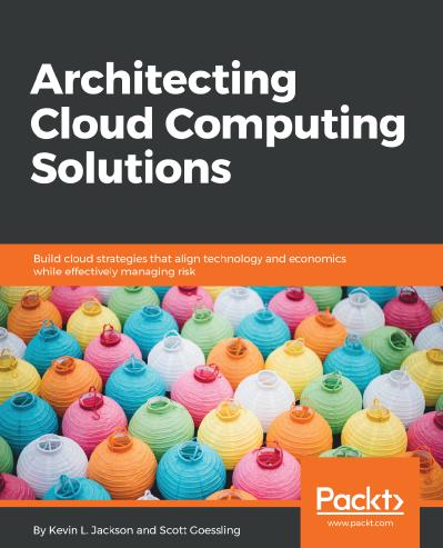 Architecting Cloud Computing Solutions Build cloud strategies that align technolog...