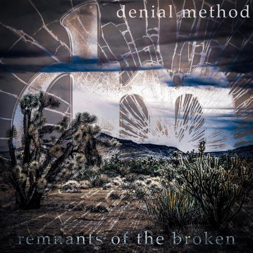 Denial Method - Remnants of the Broken (2018)