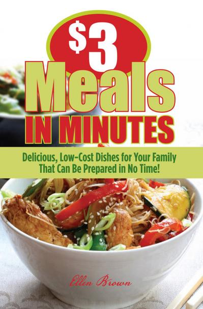 $3 Meals in Minutes Delicious, Low-Cost Dishes for Your Family That Can Be Prepare...