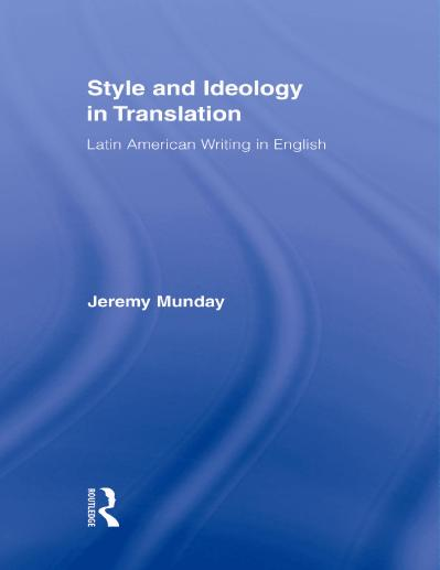 Style and Ideology in Translation Latin American Writing in English