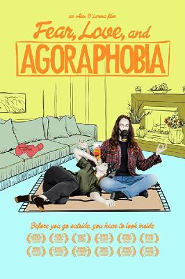 Страх, любовь и агорафобия / Fear, Love, and Agoraphobia (2018)